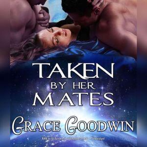 Taken By Her Mates, Grace Goodwin
