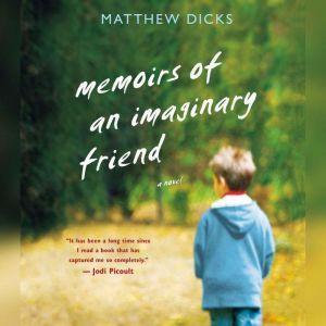 Memoirs of an Imaginary Friend, Matthew Dicks