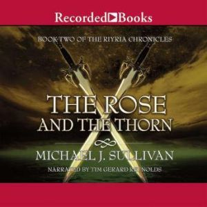 The Rose and the Thorn, Michael J. Sullivan