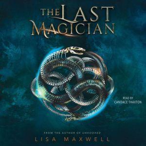 The Last Magician, Lisa Maxwell
