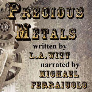 Precious Metals, L.A. Witt