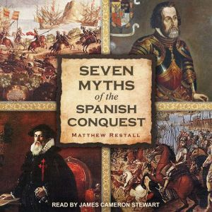 Seven Myths of the Spanish Conquest, Matthew Restall