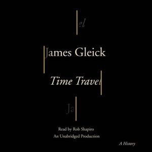 Time Travel A History, James Gleick