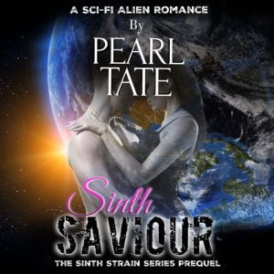 Sinth Saviour: The Sinth Strain Series Prequel, Pearl Tate