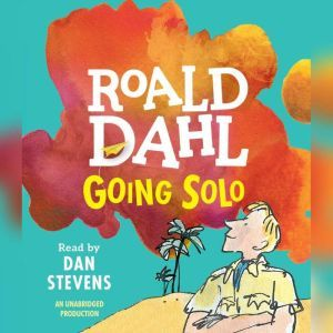 Going Solo, Roald Dahl