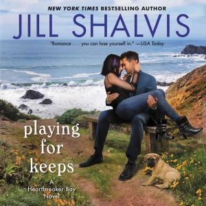 Playing for Keeps: A Heartbreaker Bay Novel, Jill Shalvis