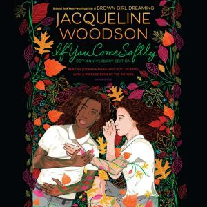 If You Come Softly: Twentieth Anniversary Edition, Jacqueline Woodson