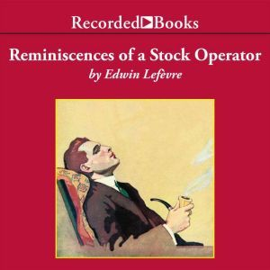Reminiscences of a Stock Operator, Edwin Lefevre