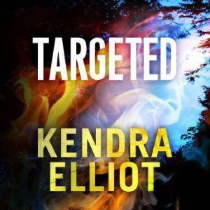 Targeted, Kendra Elliot