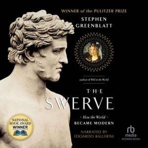 The Swerve: How the World Became Modern, Stephen Greenblatt