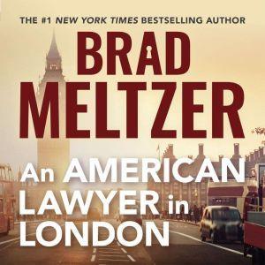 An American Lawyer in London, Brad Meltzer