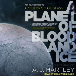 Cathedrals of Glass: A Planet of Blood and Ice, A.J. Hartley