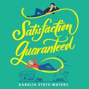 Satisfaction Guaranteed, Karelia Stetz-Waters