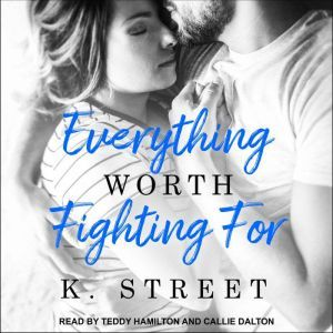 Everything Worth Fighting For, K. Street