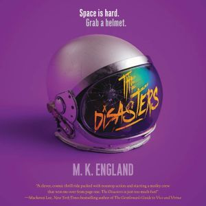 The Disasters, M. K. England