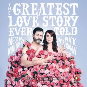 The Greatest Love Story Ever Told: An Oral History, Nick Offerman