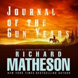 Journal of the Gun Years, Richard Matheson
