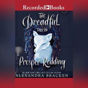 The Dreadful Tale of Prosper Redding, Alexandra Bracken