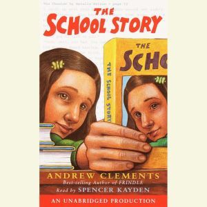 The School Story, Andrew Clements