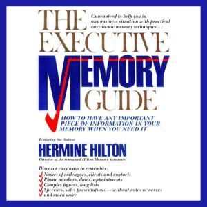 The Executive Memory Guide, Hermine Hilton