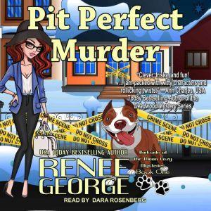 Pit Perfect Murder, Renee George