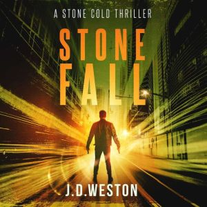 Stone Fall: A Stone Cold Thriller, J.D.Weston