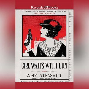 Girl Waits with Gun, Amy Stewart
