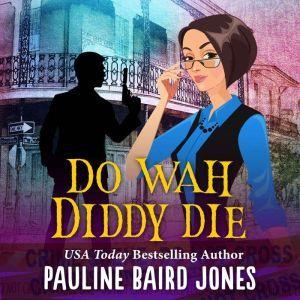 Do Wah Diddy Die, Pauline Baird Jones