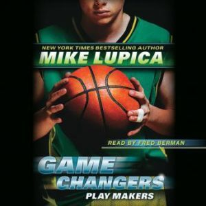 Game Changers #2: Play Makers, Mike Lupica