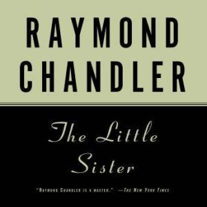 The Little Sister, Raymond Chandler