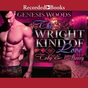 The Wright Kind of Love: Toby and Niecey, Genesis Woods