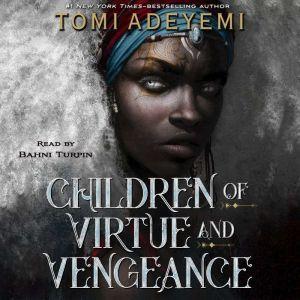 Children of Virtue and Vengeance, Tomi Adeyemi