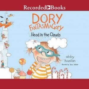 Dory Fantasmagory: Head in the Clouds, Abby Hanlon