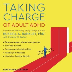 Taking Charge of Adult ADHD, PhD Barkley
