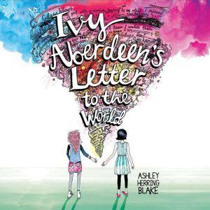 Ivy Aberdeen's Letter to the World, Ashley Herring Blake