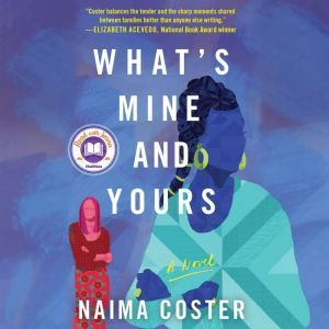 What's Mine and Yours, Naima Coster