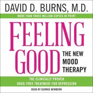 Feeling Good The New Mood Therapy, David D. Burns, M.D.