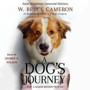 A Dog's Journey, W. Bruce Cameron
