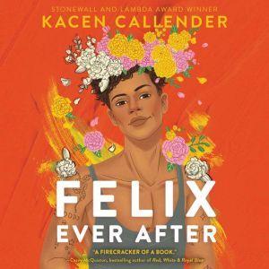 Felix Ever After, Kacen Callender