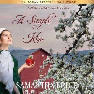 A Simple Kiss: Amish Romance, Samantha Price