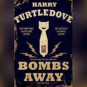 Bombs Away, Harry Turtledove