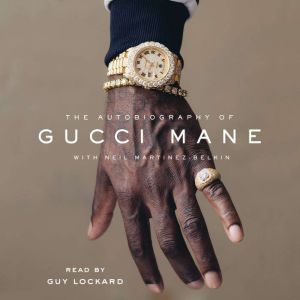 The Autobiography of Gucci Mane, Gucci Mane