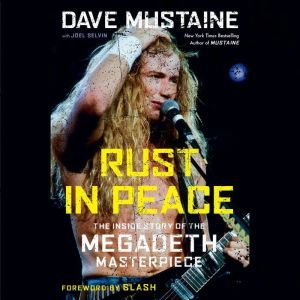 Rust in Peace: The Inside Story of the Megadeth Masterpiece, Dave Mustaine