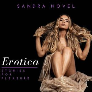 Erotica Stories for Pleasure, Sandra Novel