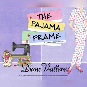 Pajama Frame, The, Diane Vallere
