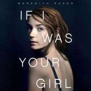 If I Was Your Girl, Meredith Russo