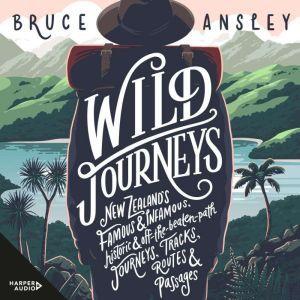 Wild Journeys, Bruce Ansley