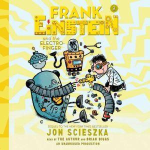 Frank Einstein and the Electro-Finger, Jon Scieszka
