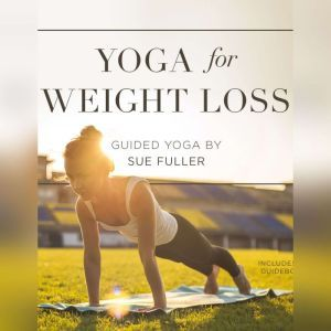 Yoga for Weight Loss, Sue Fuller
