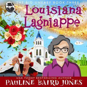 Louisiana Lagniappe: The Big Uneasy 3, Pauline Baird Jones